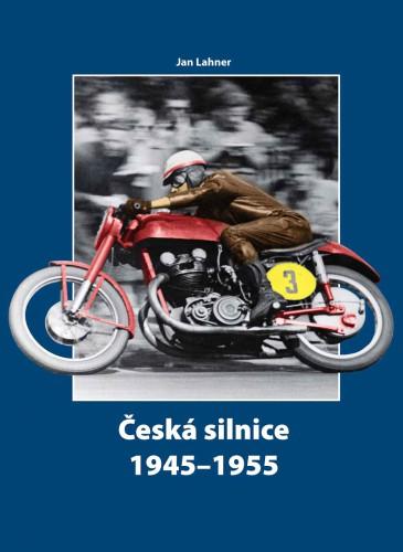 Kniha - Jan Lahner Èeská silnice 1945-55