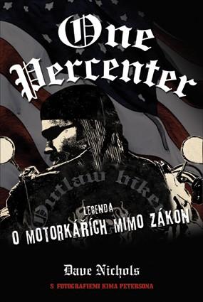 Kniha One Percenter - Legenda bikerù mimo zákon