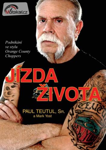 Paul Teutul – Jízda života