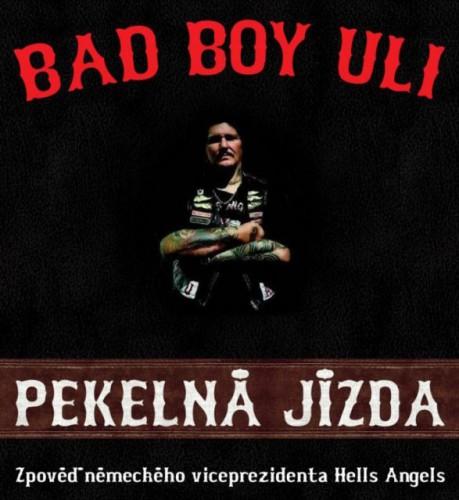 Kniha: Pekelná jízda – Bad Boy Uli